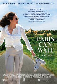 Paris Can Wait (May 12, 2017) a comedy, drama, romance film written/directed by Eleanor Coppola. Stars: Diane Lane, Alec Baldwin, Arnaud Viard, Linda Gegush, Eloide Navarre, Cedric Monet, Elise Tielrooy. The wife of a successful film producer takes a ride from the south of France to Paris with one of her husband's business associates which reawakens her life.