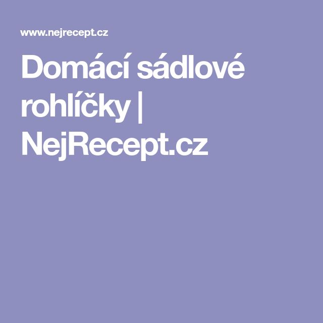 Domácí sádlové rohlíčky | NejRecept.cz