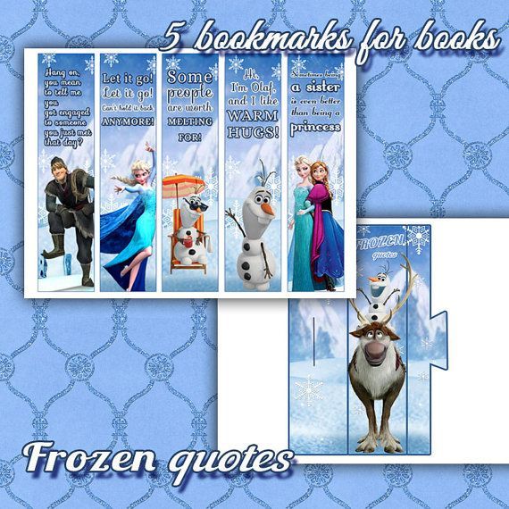 Frozen Quotes. Gift set - 5 bookmarks. DIY bookmarks set of 5 Printable. Frozen quote print, INSTANT DOWNLOAD  «Sometimes being a sister is even better than being a princess» «Hi, Im Olaf, and I like warm hugs!» «Some people are worth melting for.» «Let it go! Let it go! Can't hold it back anymore!» «Hang on, you mean to tell me you got engaged to someone you just met that day?»   This listing is for an INSTANT DOWNLOAD high resolution 2 JPEG files (8,5x11 inches) No Physical item will be…