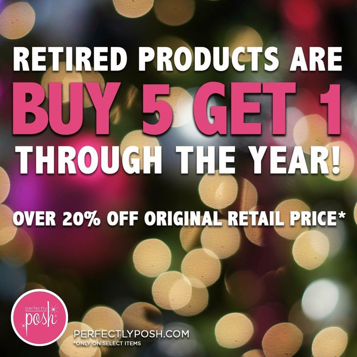 We're closing out 2016 in a big way! From now through the end of the year all retired products are Buy 5, Get the 6th Free. That means you can stock up on all your favorites AND save big. Select items are 20% - 50% off their original retail price! Shop now, these deals end soon and are only available while supplies last.  www.perfectlyposh.com/p/products/retired