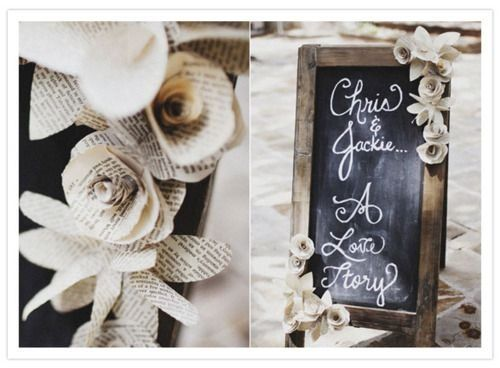 chalk boards and paper from books made into flowers. #wedding
