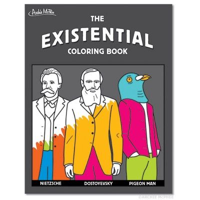 This Existential Coloring Book is a great gift for philosophy majors or anyone else overwhelmed with a feeling of hopelessness.