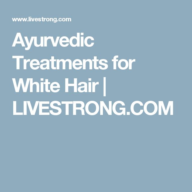 Ayurvedic Treatments for White Hair | LIVESTRONG.COM