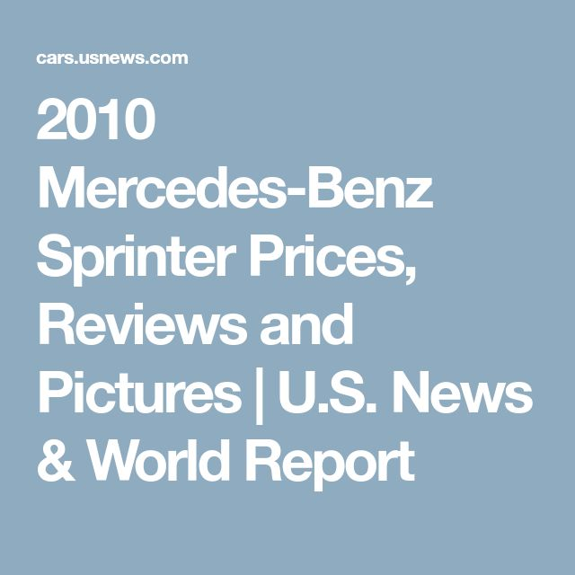 2010 Mercedes-Benz Sprinter Prices, Reviews and Pictures | U.S. News & World Report