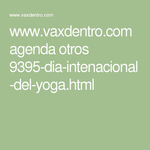 www.vaxdentro.com agenda otros 9395-dia-intenacional-del-yoga.html
