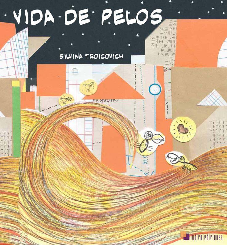 Libro ¨Vida de pelos¨Editorial Lúdico Ediciones