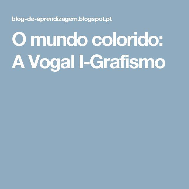 O mundo colorido: A Vogal I-Grafismo