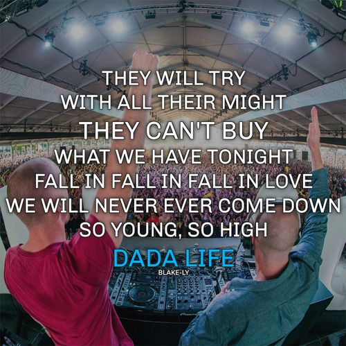 So young, So High - Dada Life