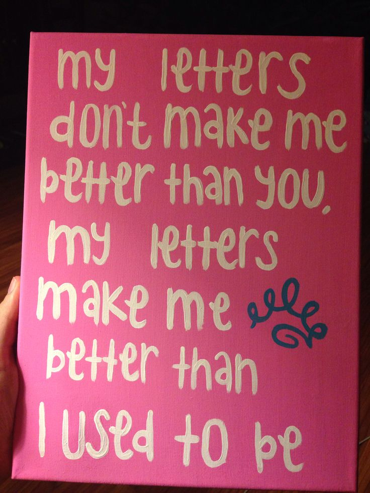My letters don't make me better than you, my letters make me better than I used to be. #zta #zetataualpha #zeta #crown #letters #sorority #sororityquote #canvas #quote #crafting #pink