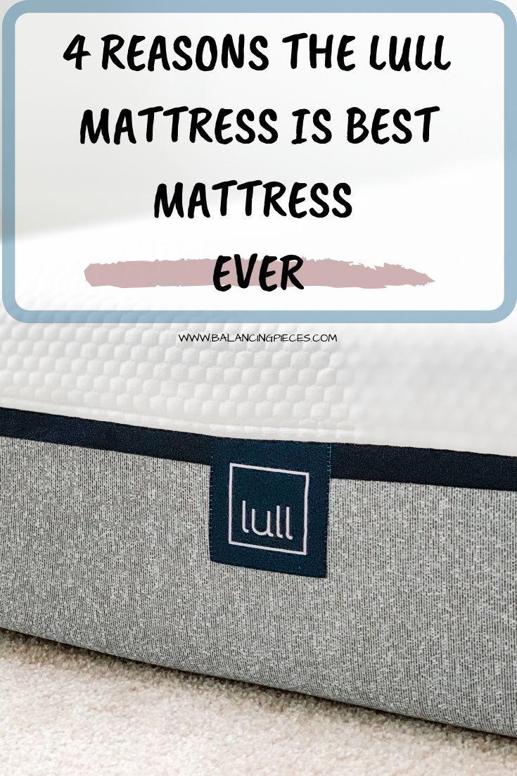 4 Reasons The Lull Mattress Is Best Mattress Ever Balancing Pieces In 2020 Lull Mattress Best Mattress Mattresses Reviews
