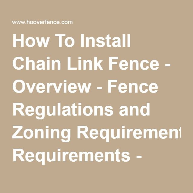 How To Install Chain Link Fence - Overview - Fence Regulations and Zoning Requirements - Chain Link Fence Installation Manual - Page 1 - Preliminary Research - Courtesy of Hoover Fence Co.