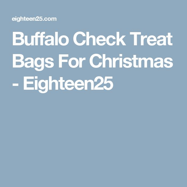 Buffalo Check Treat Bags For Christmas - Eighteen25