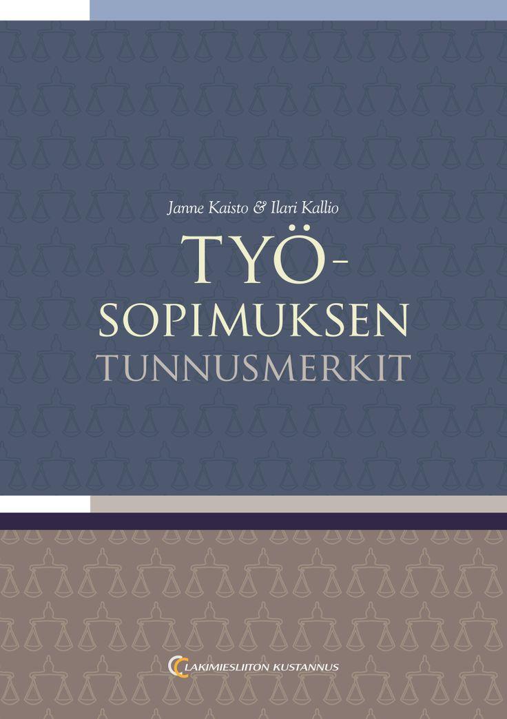 Työsopimuksen tunnusmerkit, 9€ (69.00 € +alv 10%) Janne Kaisto, Ilari Kallio