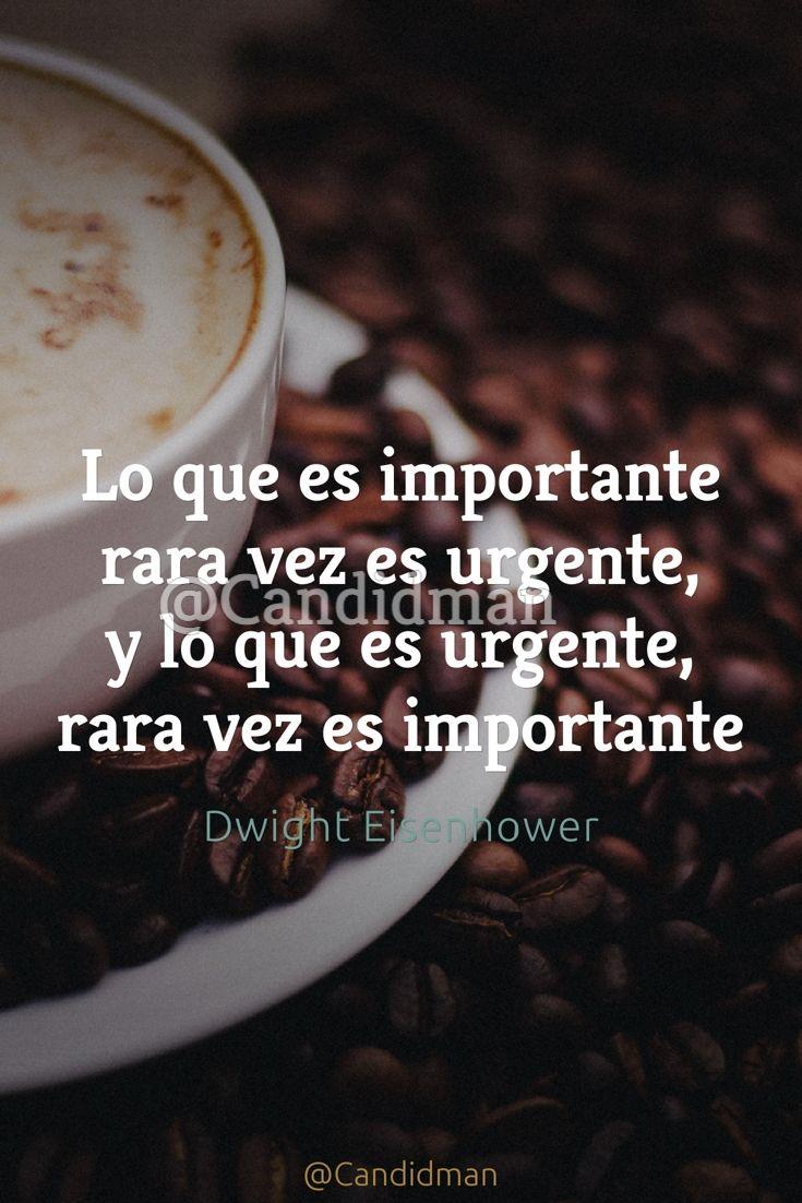 """""""Lo que es #Importante rara vez es #Urgente, y lo que es urgente, rara vez es importante"""". #DwightEisenhower #FrasesCelebres @candidman"""