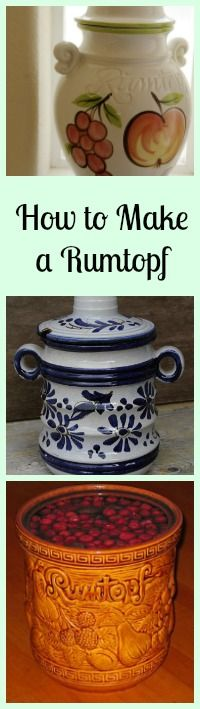 How to make a Rumtopf... the recipe, what are the best fruits, what fruits NEVER to use, and where to buy the pots HERE!