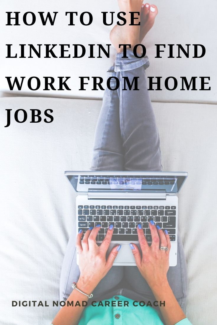 How to use linkedin to find work from home jobs work
