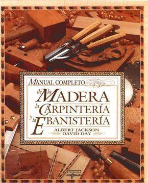 Beautiful Manual pleto de la madera carpinteria y ebanisteria