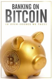 ver Banking On Bitcoin (2016) online