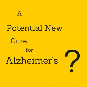 Could There Be A Potential New Cure for Alzheimer's? Find Out Here.