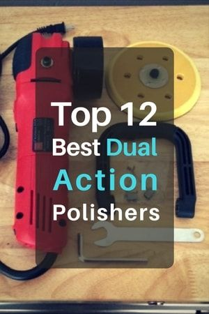 What are the top dual action polishers for the money?
