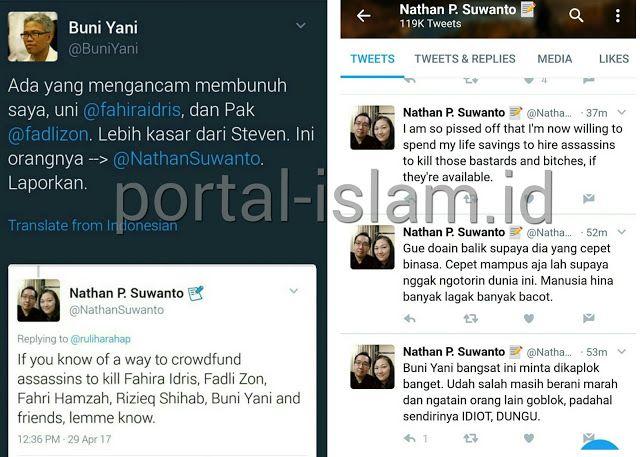 GEGER!! Sejumlah TOKOH ISLAM Diancam DIBUNUH Oleh Warga Keturunan Cina  [PORTAL-ISLAM] Siang ini Sabtu 29 April 2017 linimasa Twitter digegerkan sebuah kicauan bernada ancaman dari seorang netizen bernama Nathan P. Suwanto.  @BuniYani @fahiraidris @fadlizon @NathanSuwanto Makin menjadi nih!!!! pic.twitter.com/1nmP5x4m29   Bat Country (@batcountry98) April 29 2017  Ada yang mengancam membunuh saya uni @fahiraidris dan Pak @fadlizon. Lebih kasar dari Steven. Ini orangnya --> @NathanSuwanto…