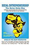 Free Kindle Book -   SOCIAL ENTREPRENEURSHIP - The Better Globe Way: Eradicating Poverty in Africa