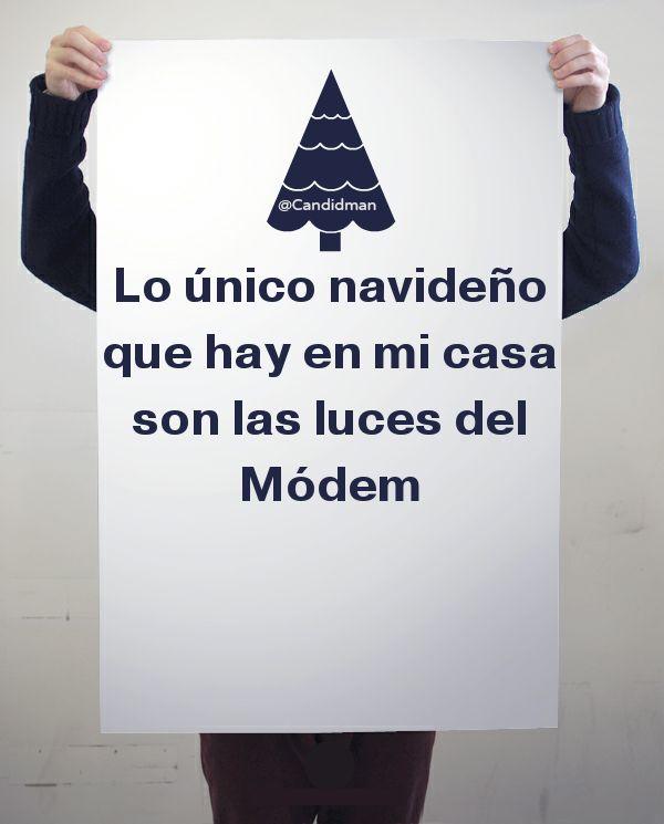 """""""Lo único navideño que hay en mi casa son las luces del #Modem"""". #Citas #Frases @candidman"""