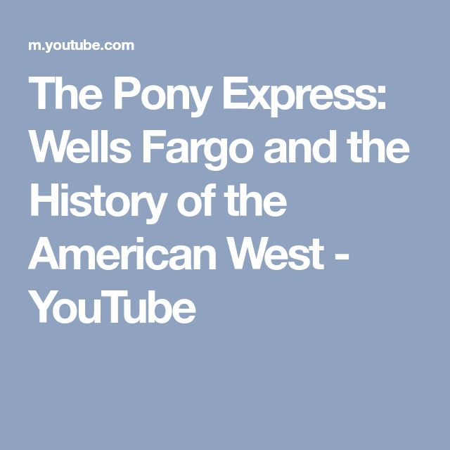 The Pony Express: Wells Fargo and the History of the American West - YouTube