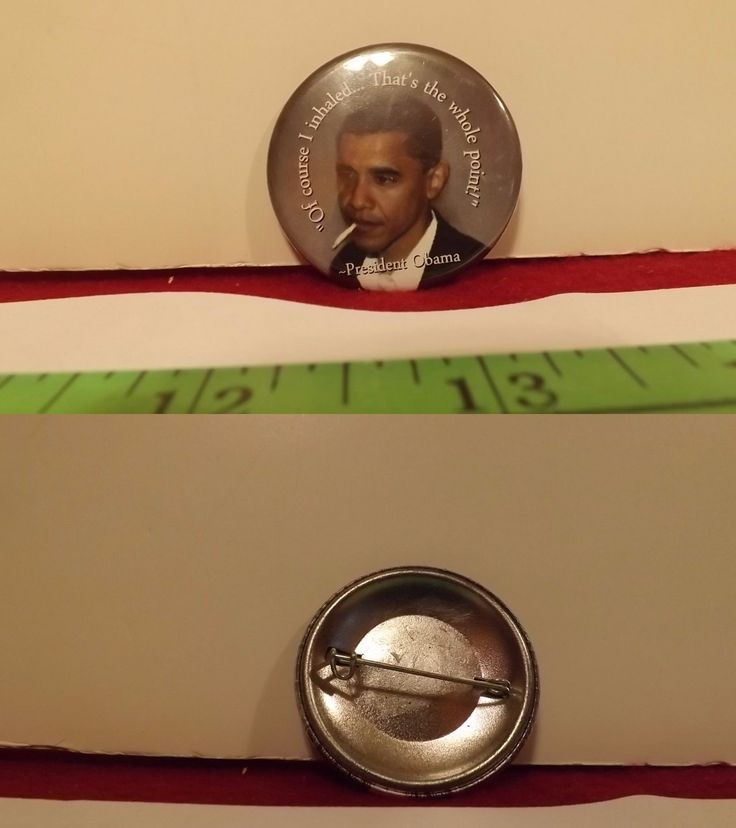 Barack Obama: Barack Obama Smoking Of Course I Inhaled That S The Whole Point Button Pin -> BUY IT NOW ONLY: $8.5 on eBay!