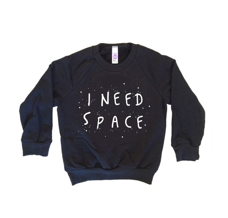 Kids I Need Space Sweatshirt, Kids Pullover, Modern Kids, Hipster Kids Clothes, Kids Fashion, Kids Christmas Gift, Girl Clothes, Boy Clothes by UrbanEarthCo on Etsy https://www.etsy.com/listing/486487705/kids-i-need-space-sweatshirt-kids