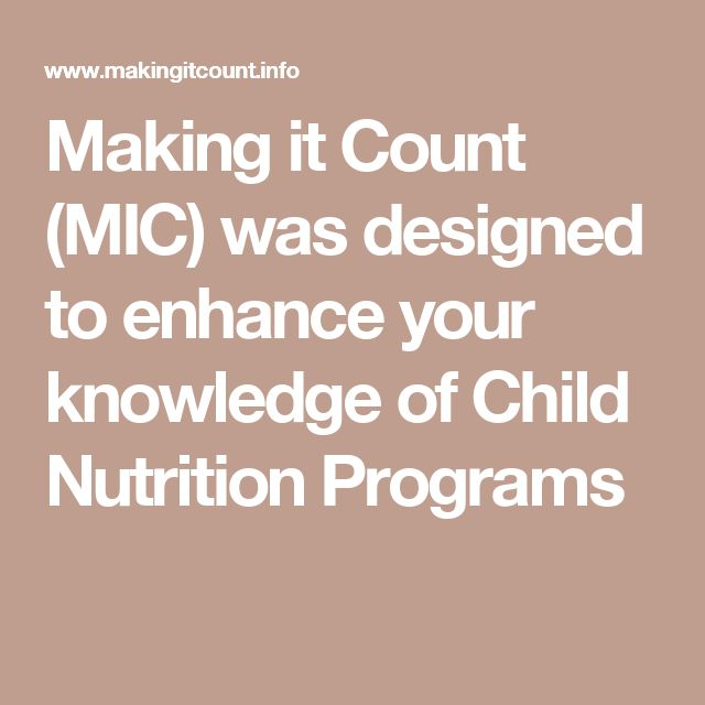 Making it Count (MIC) was designed to enhance your knowledge of Child Nutrition Programs #nutritionprogram,