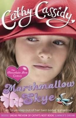 Chocolate Box Girls: Marshmallow Skye by Cathy Cassidy #children #books