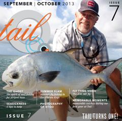 Tail Fly FIshing Magazine - Issue 7 September 2013 - There is a free saltwater fly tying video in every issue. Brought to you by Flyfishbonehead
