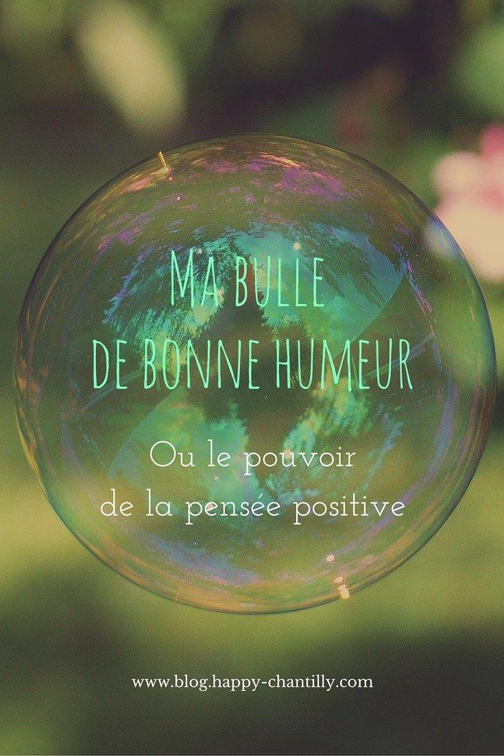 Aujourd'hui je vous parle de ma bulle de bonne humeur, celle qui m'aider à contrer les nuisances et les petits soucis et surtout à rester positive.