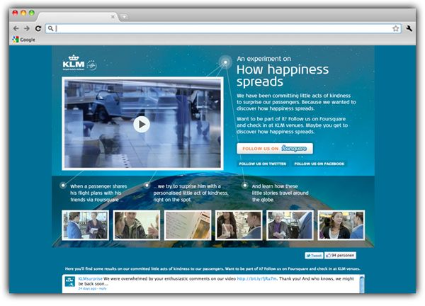 KLM Airline used Twitter, Facebook  and FourSquare to find people flying with them. They researched the selected travellers online, found them at the airport and gave them a gift especially chosen for their trip. 'KLM Surprise', Amsterdam, Nederlands.