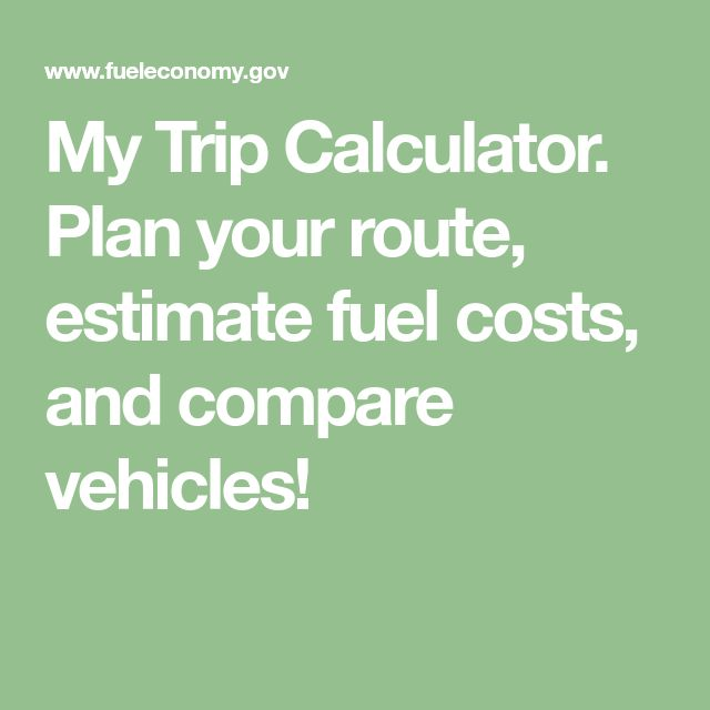 my trip calculator  plan your route  estimate fuel costs