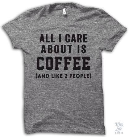 """This is perfect, I have two people I actually care about and every morning I say to those two people """"the only reason I'm breathing right now is because of coffee"""""""