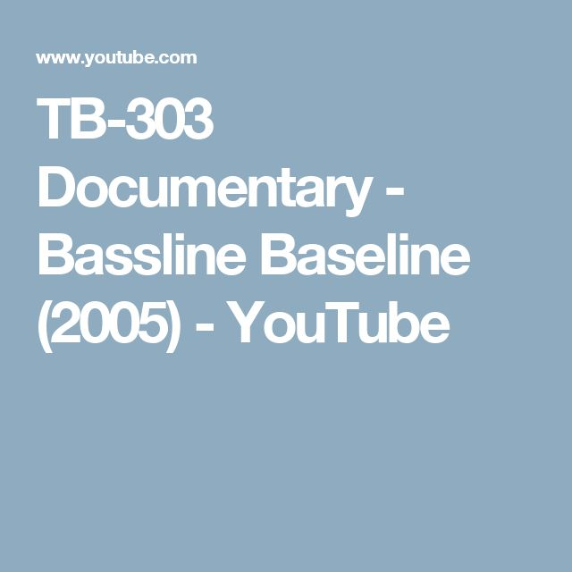 TB-303 Documentary - Bassline Baseline (2005) - YouTube