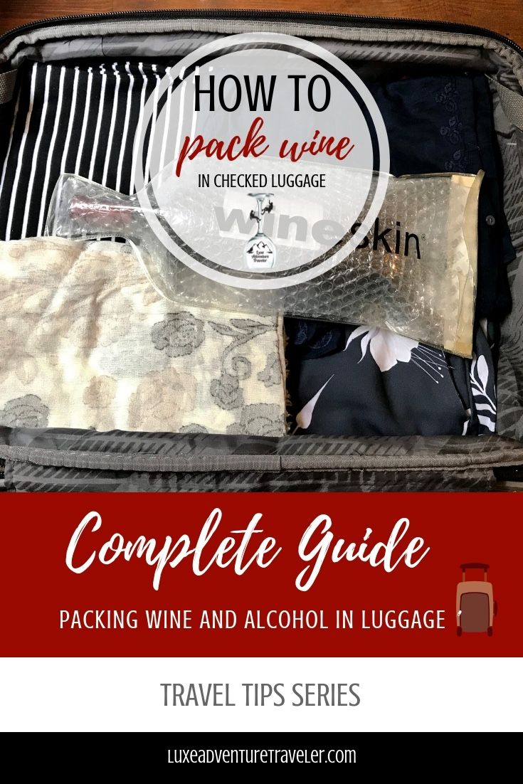 How To Pack Wine In Luggage Packing Tips For Travel Traveling By Yourself Checked Luggage