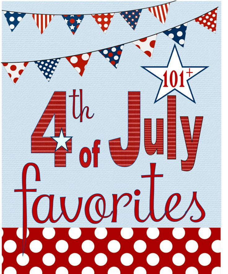 So many recipes for the 4th of July or Summer Celebrations!