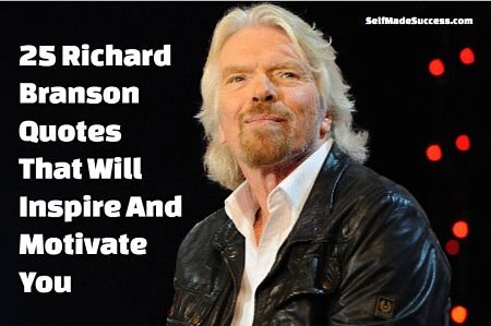 25 richard branson quotes that will inspire and motivate you - http://selfmadesuccess.com/25-richard-branson-quotes/