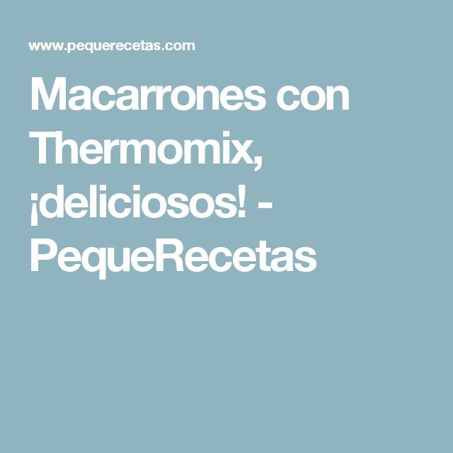 Macarrones con Thermomix, ¡deliciosos! - PequeRecetas