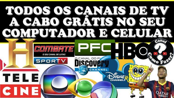 CANAIS DE TV A CABO DE GRAÇA NO COMPUTADOR OU SMARTPHONE