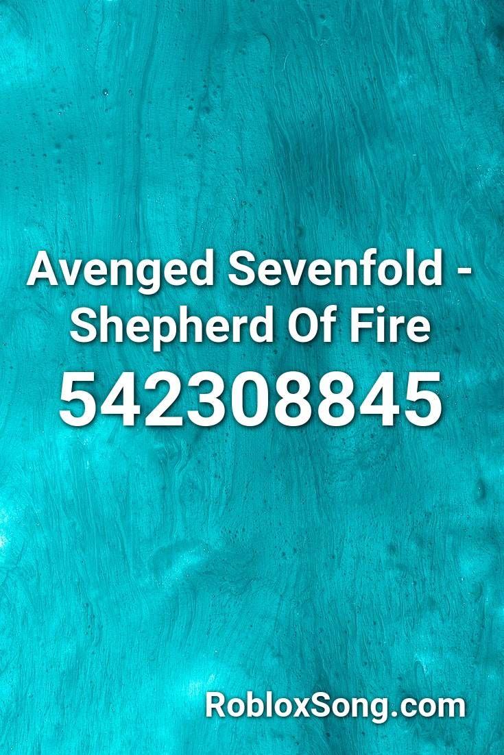 Avenged Sevenfold Shepherd Of Fire Roblox Id Roblox Music