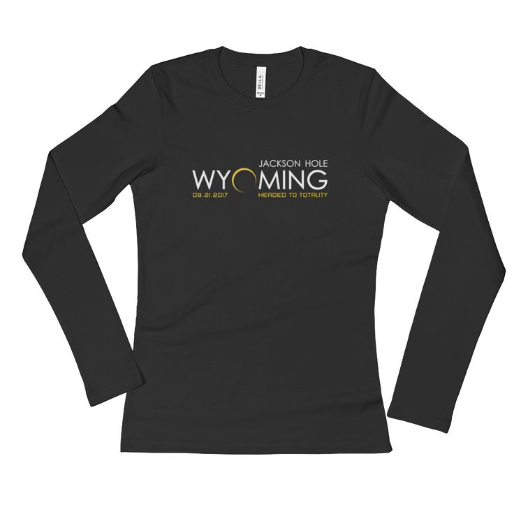 """Headed to Totality"" Jackson Hole, Wyoming - Women's Long Sleeve T-Shirt"