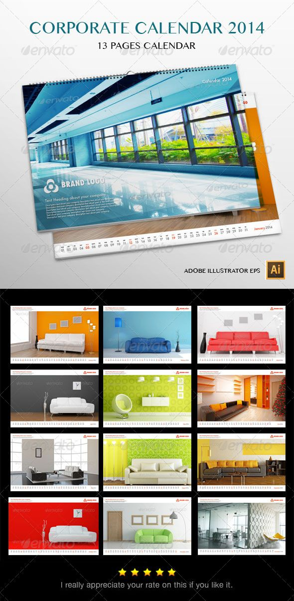 Corporate Wall Calendar 2014  #GraphicRiver         Corporate Wall Calendar 2014 design for Corporate Companies.   • Resizable Vector Calendar Pages   • Easy to change Image/ Text/ Color   Images are not included it's just for Calendar look and feel.   Any other services you may need contact me and I will be glad to help!   If this wasn't exactly what you were looking for, make sure to visit my Galleries!     Created: 7November13 GraphicsFilesIncluded: VectorEPS Layered: No…