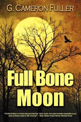 """""""Full Bone Moon"""" by G. Cameron Fuller of South Charleston, WV is a gruesome West Virginia crime novel dipped in the occult and tinged ever so lightly by West Virginia history.    The origin of the story is rooted in the 1970 murders/beheadings of two female West Virginia University students, hitchhikers in Morgantown."""