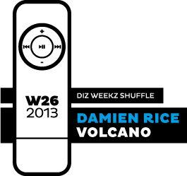 'diz weekz shuffle' © 2013 dizizsander. Damien Rice - Volcano #music