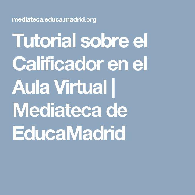 Tutorial sobre el Calificador en el Aula Virtual | Mediateca de EducaMadrid