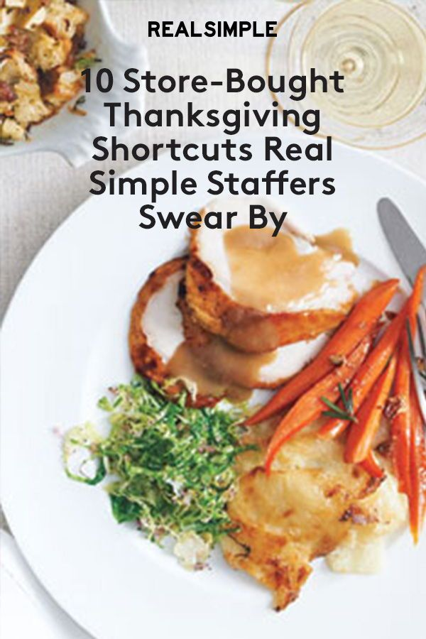 10 Store-Bought Thanksgiving Shortcuts Real Simple Staffers Swear By